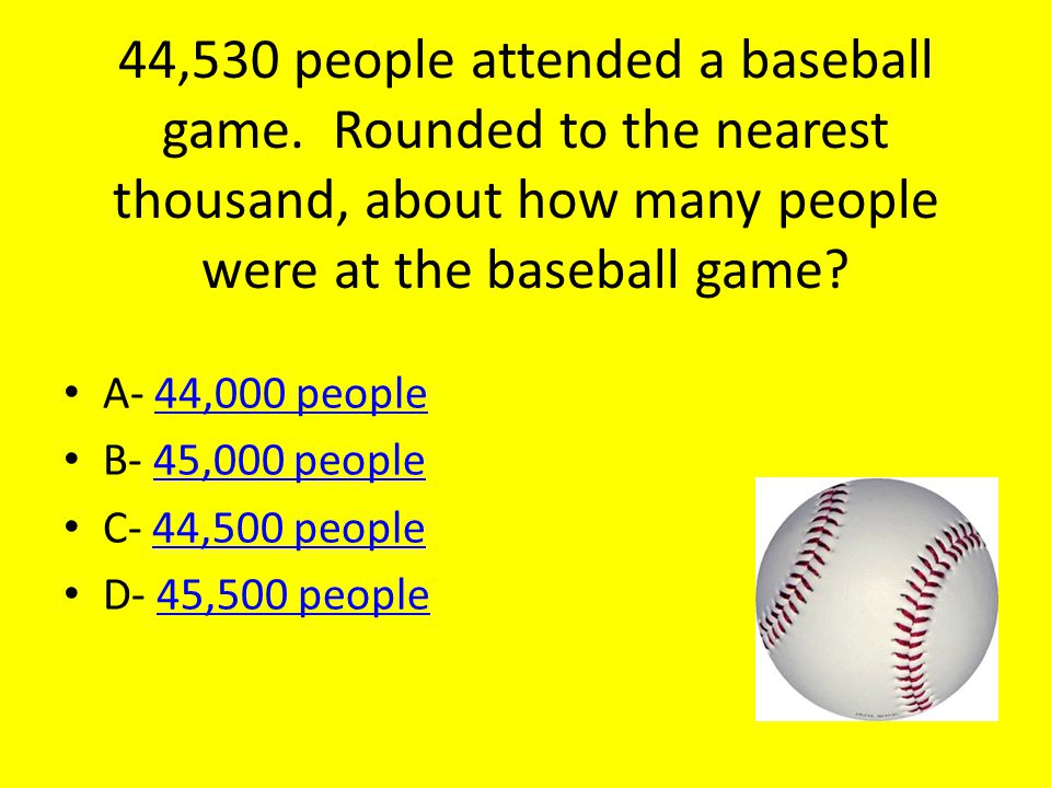 44,530 people attended a baseball game