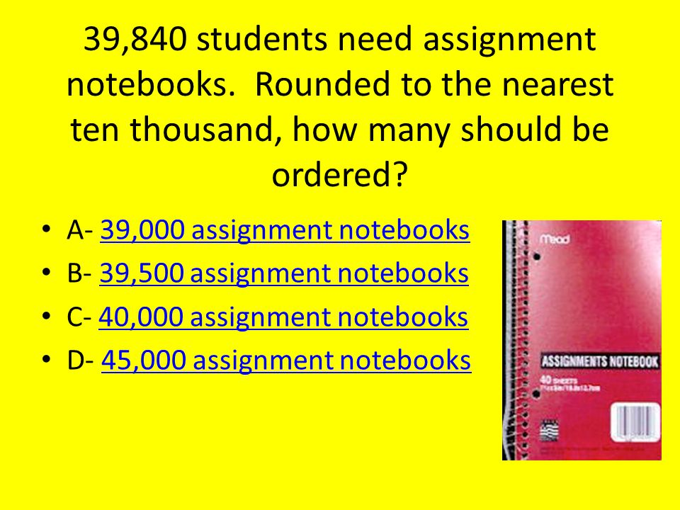 39,840 students need assignment notebooks