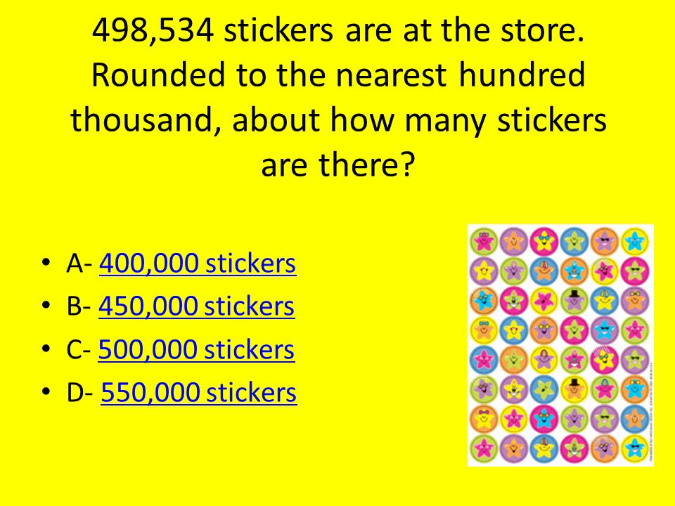 498,534 stickers are at the store