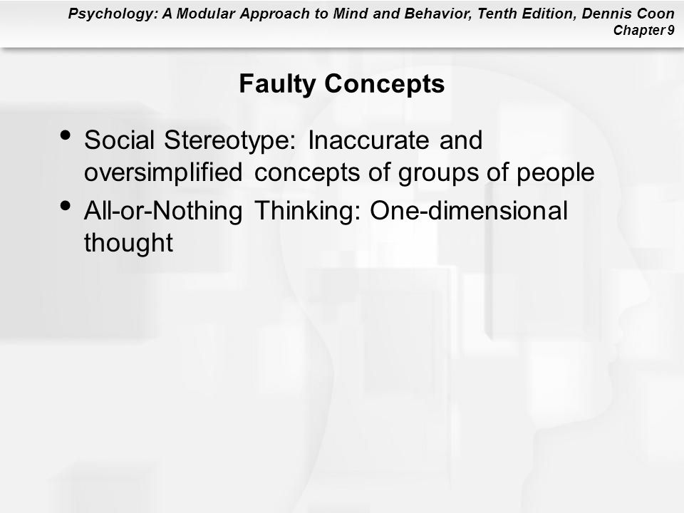 Faulty Concepts Social Stereotype: Inaccurate and oversimplified concepts of groups of people.