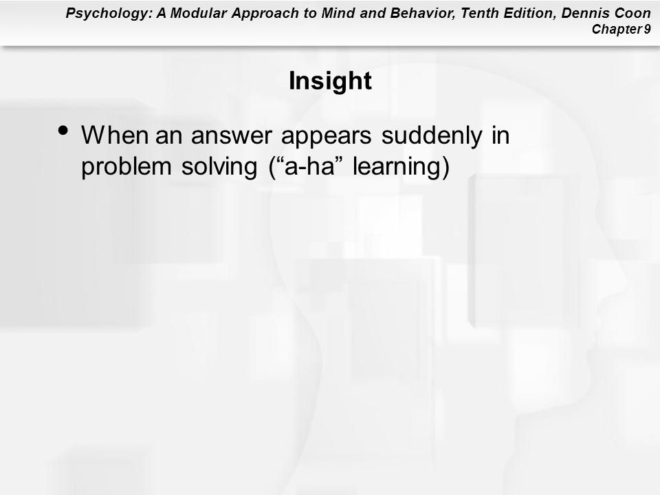 Insight When an answer appears suddenly in problem solving ( a-ha learning)