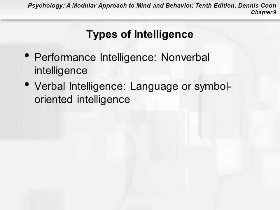 Types of Intelligence Performance Intelligence: Nonverbal intelligence.