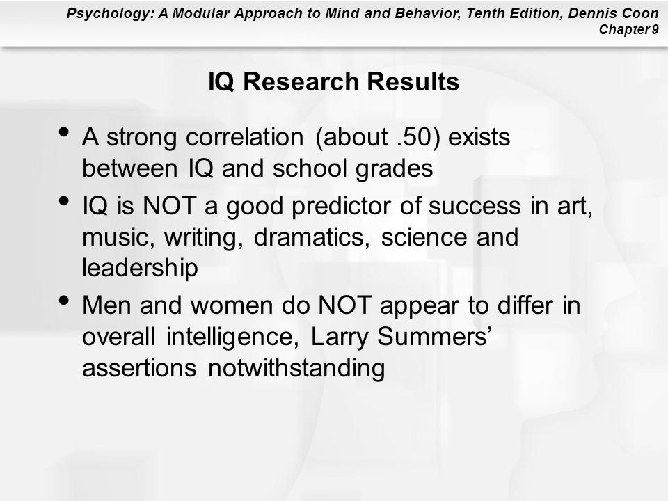 IQ Research Results A strong correlation (about .50) exists between IQ and school grades.