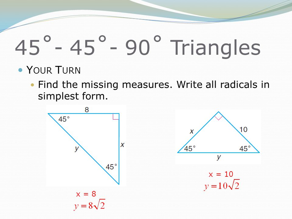 45˚- 45˚- 90˚ Triangles Your Turn