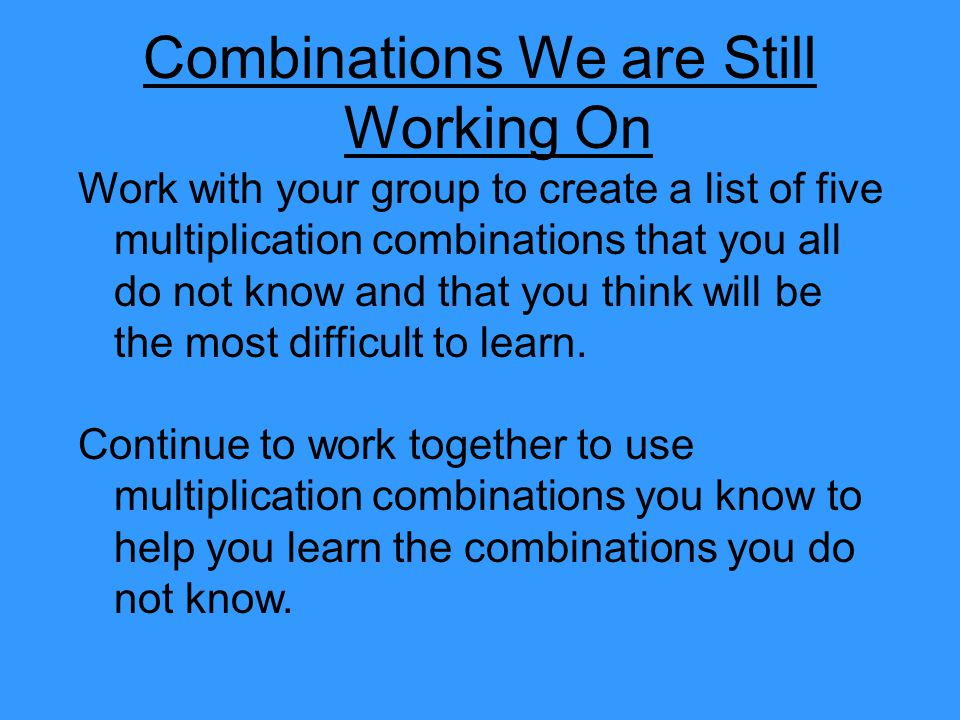 Combinations We are Still Working On