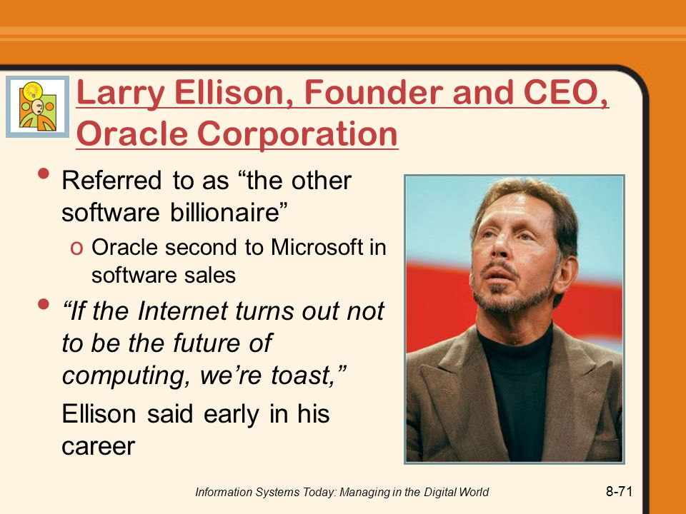 Larry Ellison, Founder and CEO, Oracle Corporation