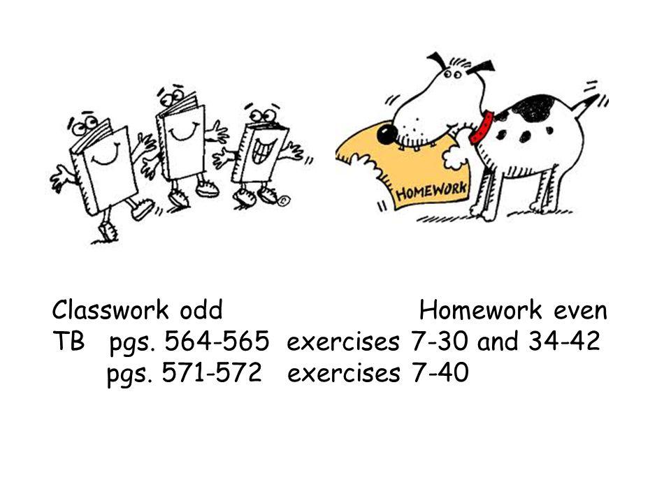 Classwork odd Homework even