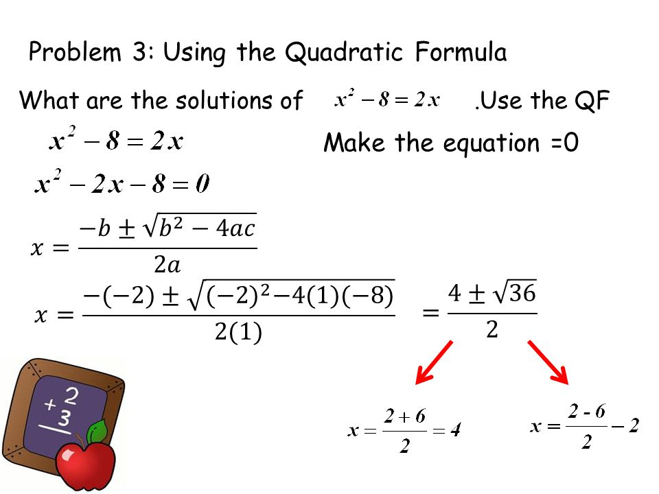 Problem 3: Using the Quadratic Formula