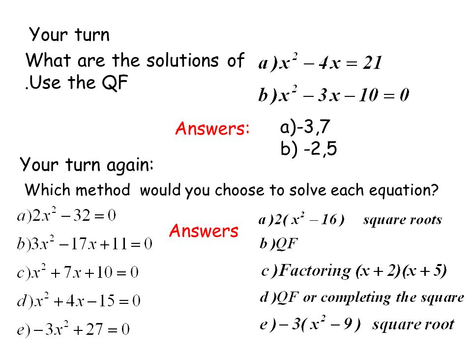 What are the solutions of .Use the QF
