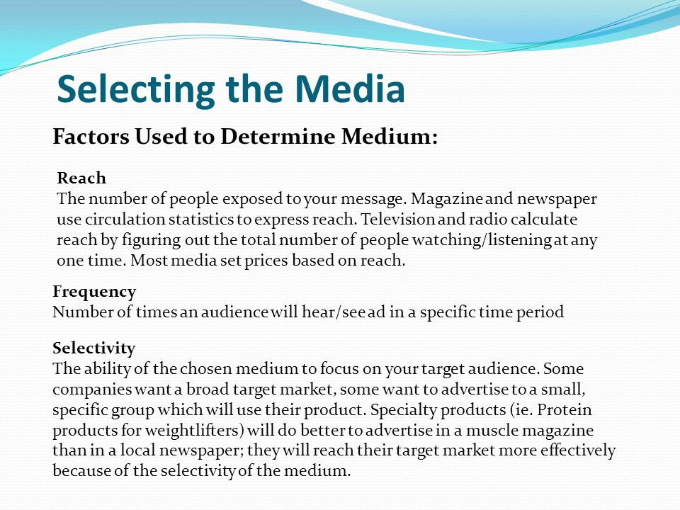 Selecting the Media Factors Used to Determine Medium: Reach