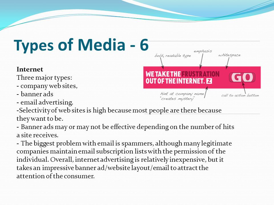 Types of Media - 6 Internet Three major types: company web sites,