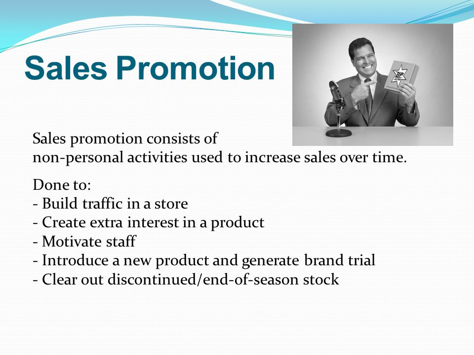 Sales Promotion Sales promotion consists of