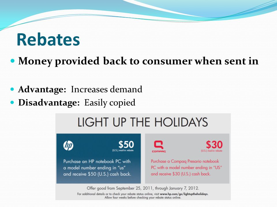Rebates Money provided back to consumer when sent in