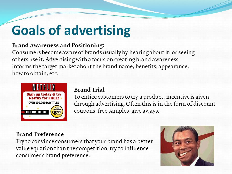 Goals of advertising Brand Awareness and Positioning: