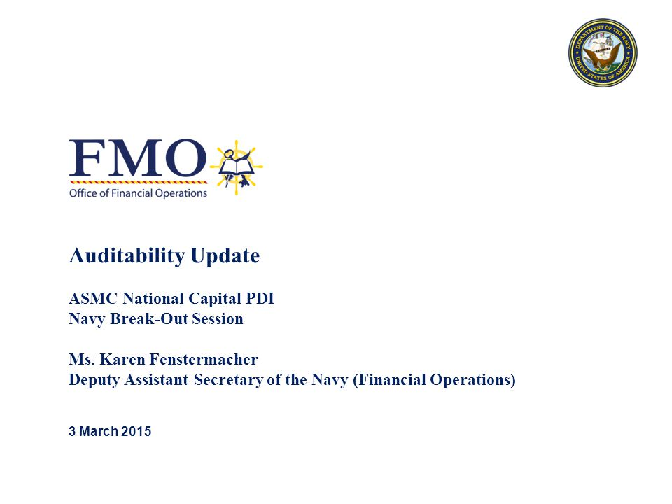 Auditability Update ASMC National Capital PDI Navy Break-Out Session