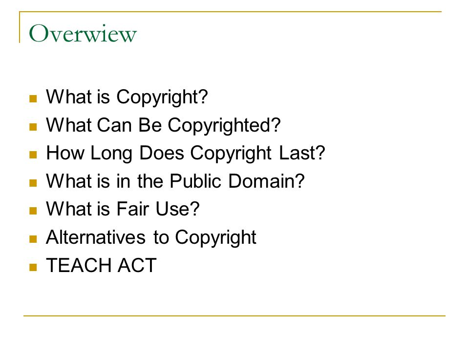 Overwiew What is Copyright What Can Be Copyrighted