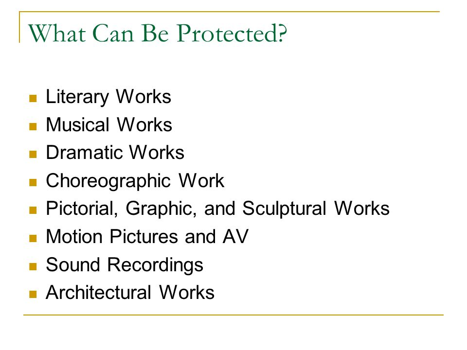 What Can Be Protected Literary Works Musical Works Dramatic Works