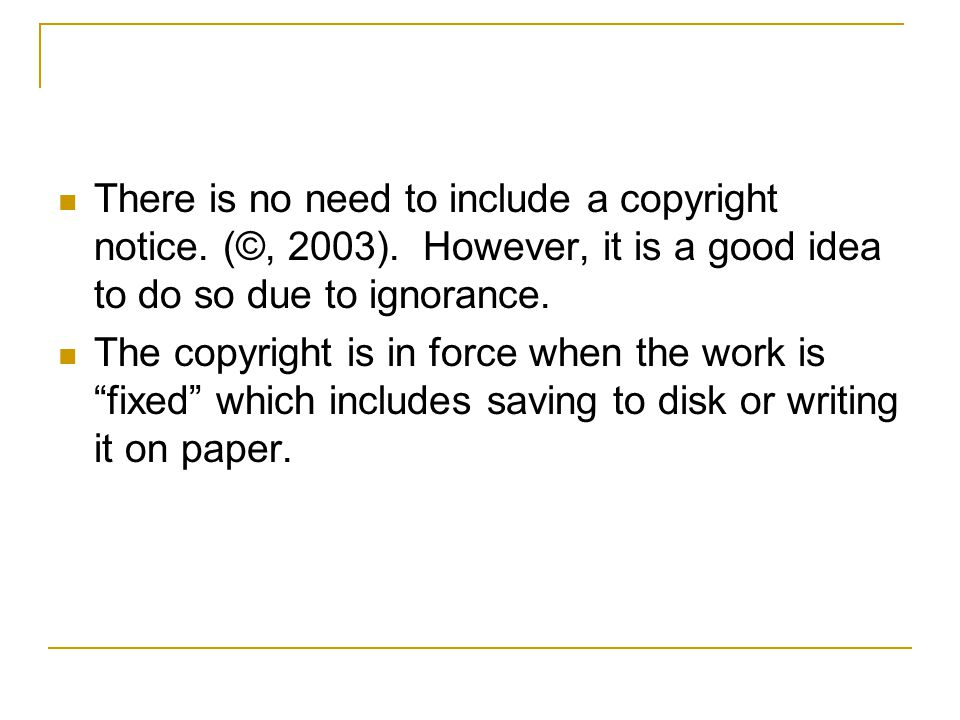 There is no need to include a copyright notice. (©, 2003)