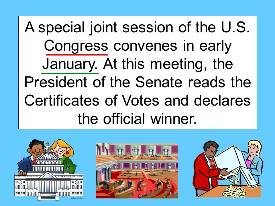 A special joint session of the U.S. Congress convenes in early January.