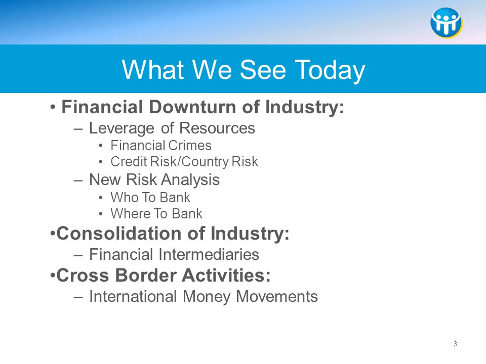 What We See Today Financial Downturn of Industry: