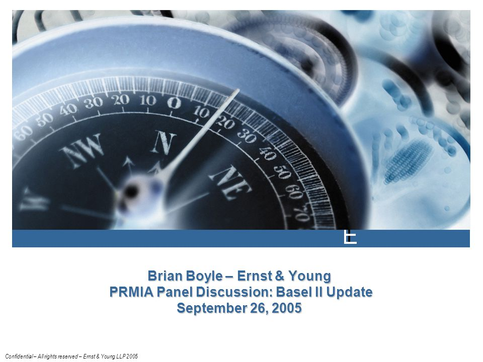 Brian Boyle – Ernst & Young PRMIA Panel Discussion: Basel II Update September 26, 2005