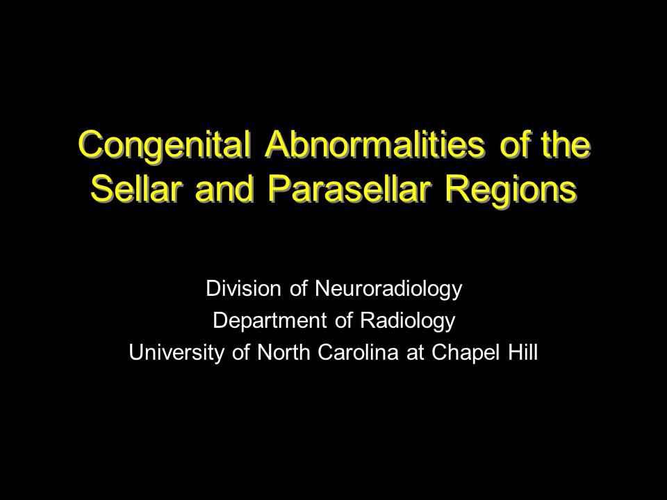 Congenital Abnormalities of the Sellar and Parasellar Regions