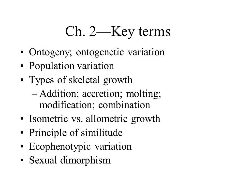 Ch. 2—Key terms Ontogeny; ontogenetic variation Population variation
