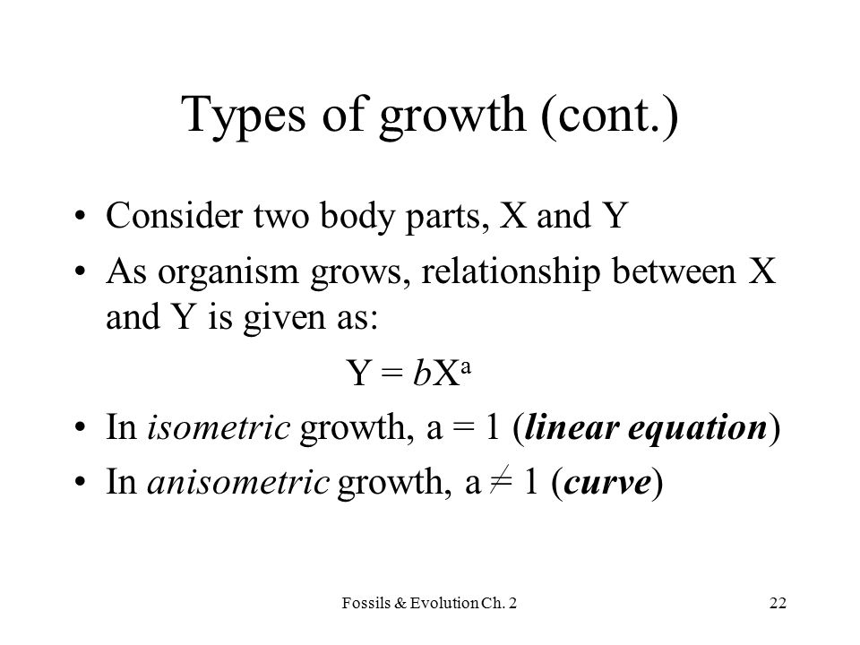 Types of growth (cont.) Consider two body parts, X and Y