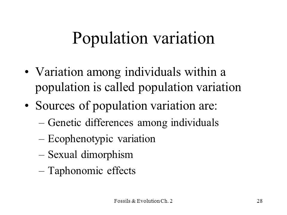 Population variation Variation among individuals within a population is called population variation.
