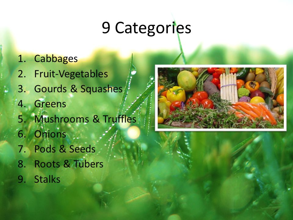 9 Categories Cabbages Fruit-Vegetables Gourds & Squashes Greens