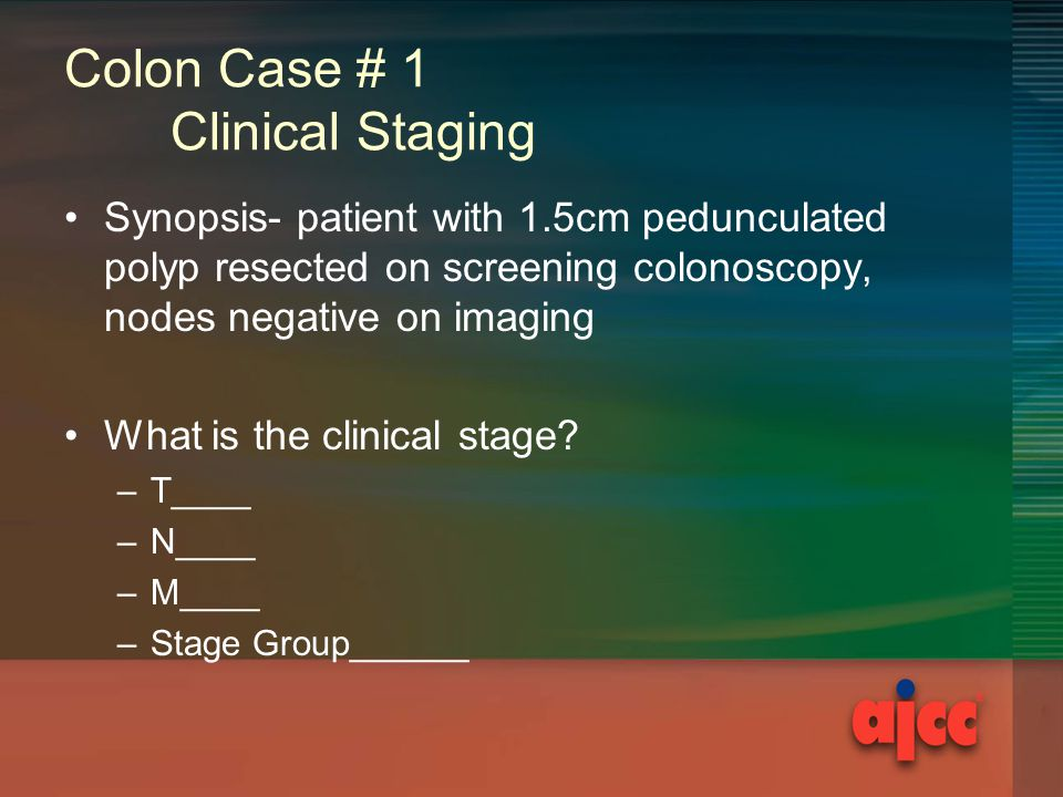 Colon Case # 1 Clinical Staging