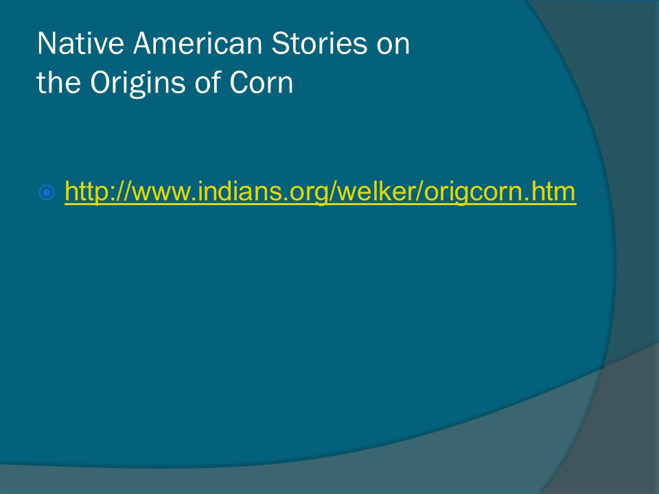 Native American Stories on the Origins of Corn