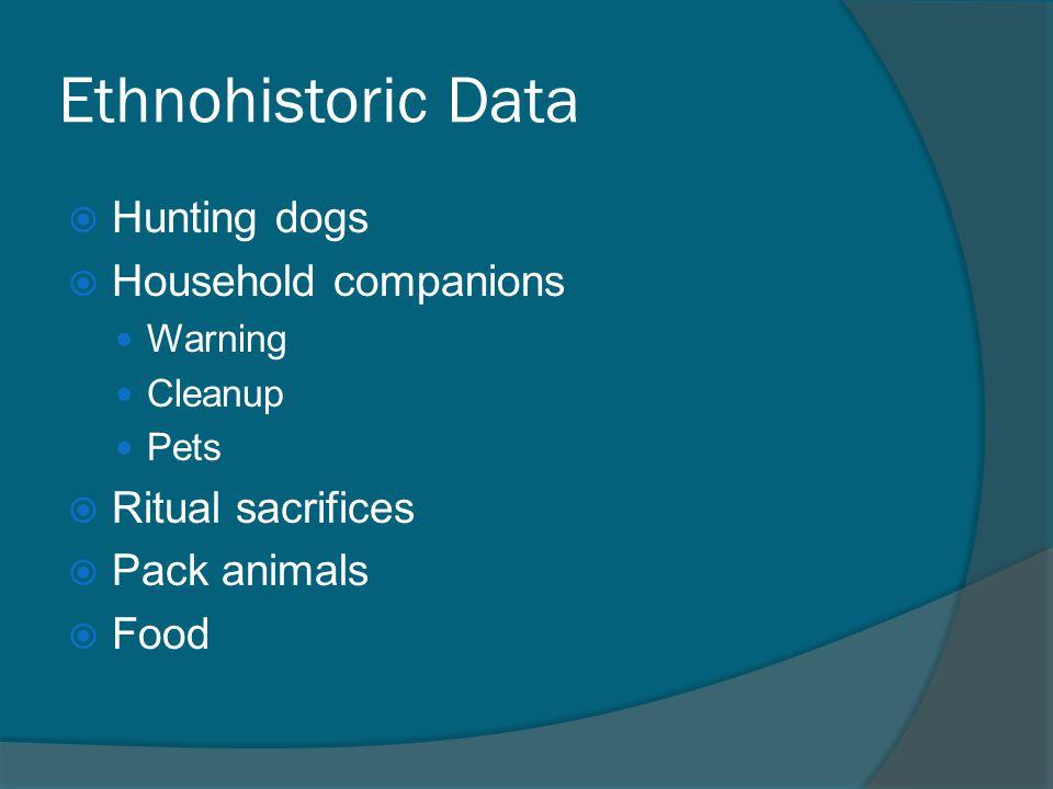 Ethnohistoric Data Hunting dogs Household companions Ritual sacrifices