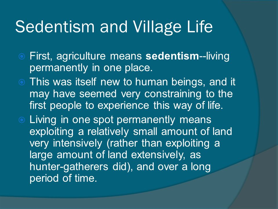 Sedentism and Village Life