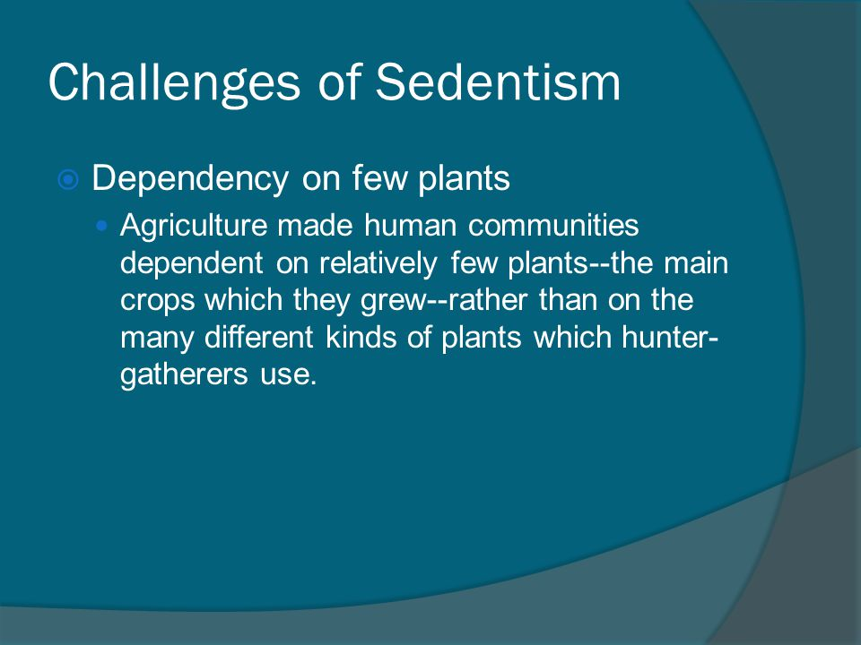 Challenges of Sedentism