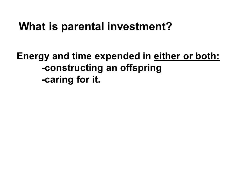 What is parental investment