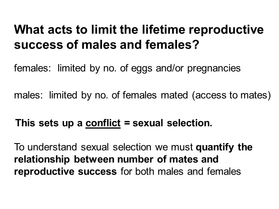 What acts to limit the lifetime reproductive success of males and females