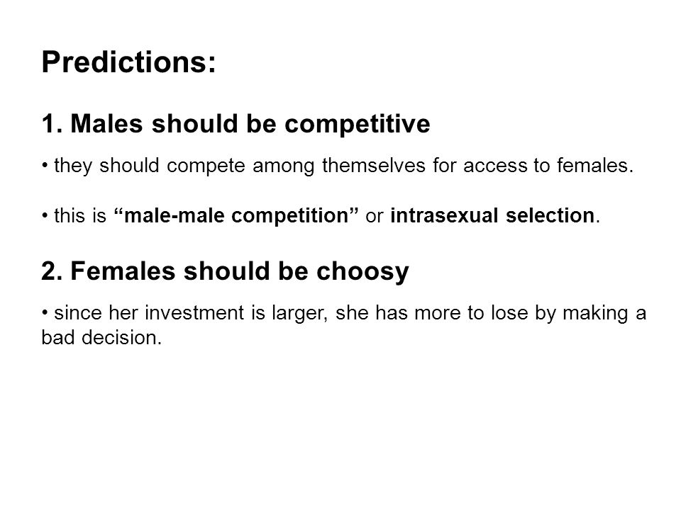 Predictions: 1. Males should be competitive