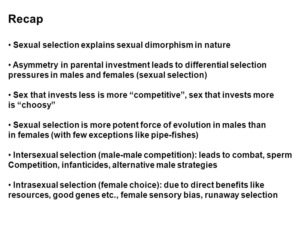 Recap Sexual selection explains sexual dimorphism in nature