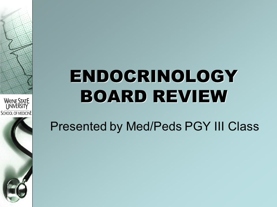 ENDOCRINOLOGY BOARD REVIEW