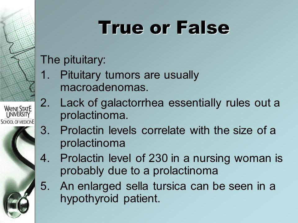 True or False The pituitary: