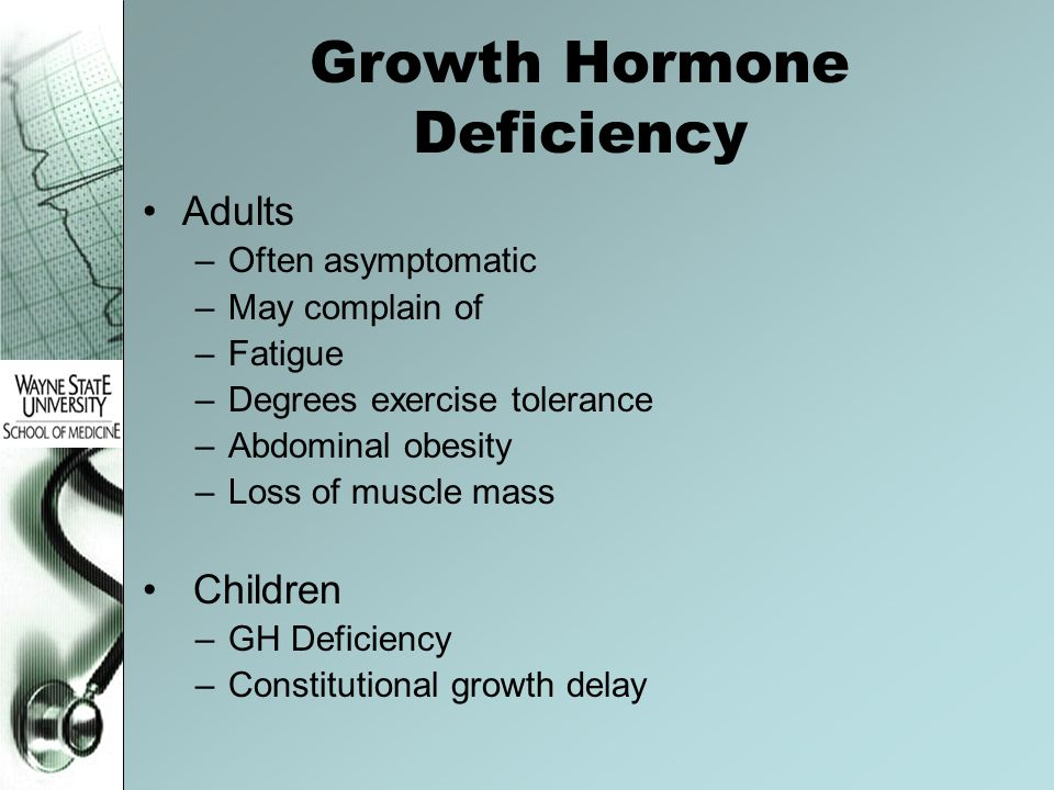 Consider, that Growth hormone disorders in adults