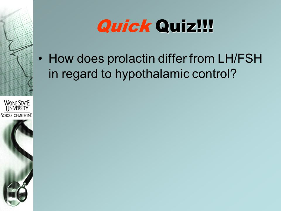 Quick Quiz!!! How does prolactin differ from LH/FSH in regard to hypothalamic control