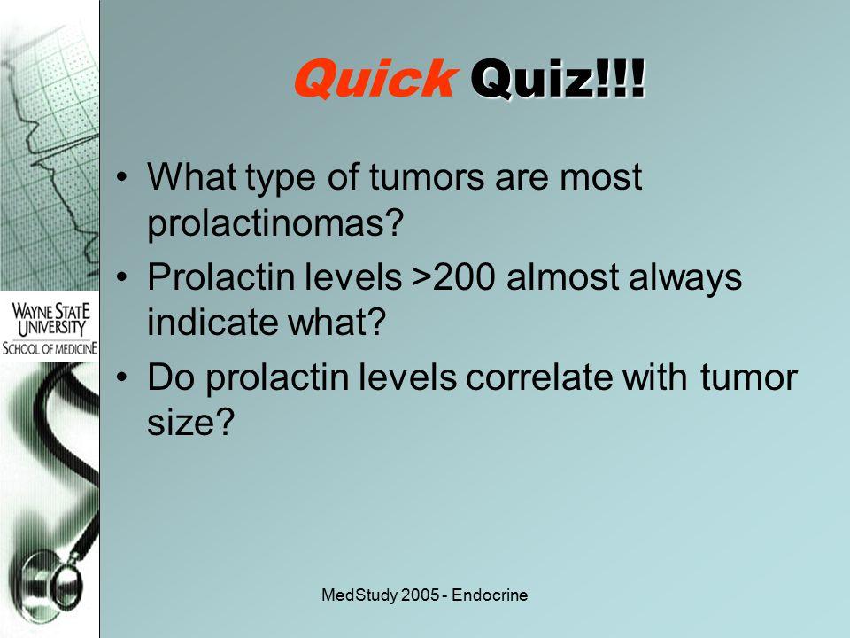 Quick Quiz!!! What type of tumors are most prolactinomas