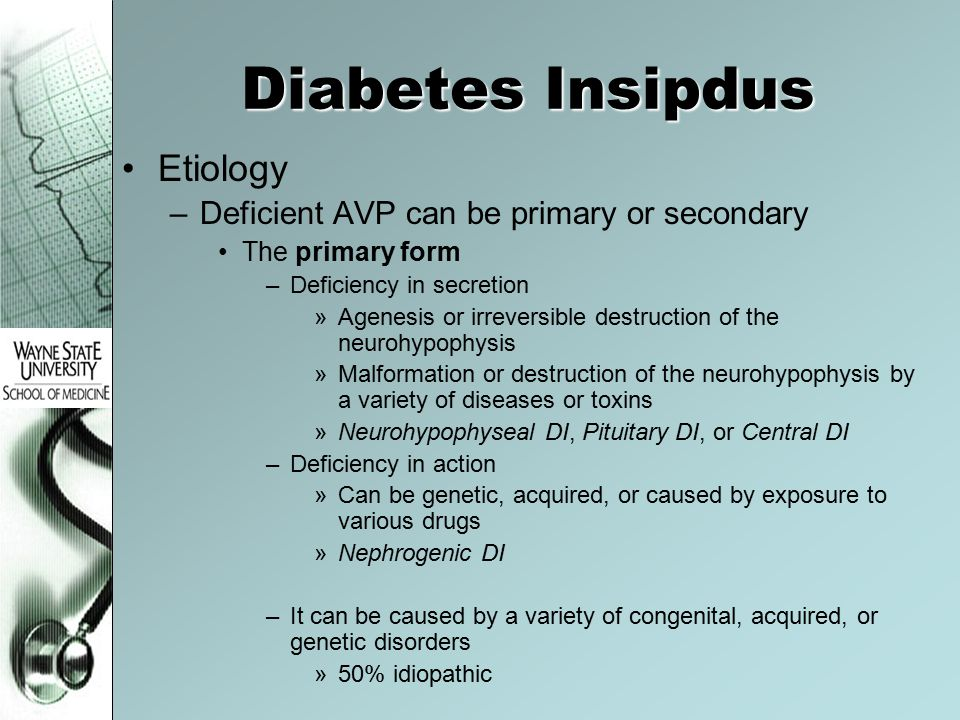 Diabetes Insipdus Etiology Deficient AVP can be primary or secondary
