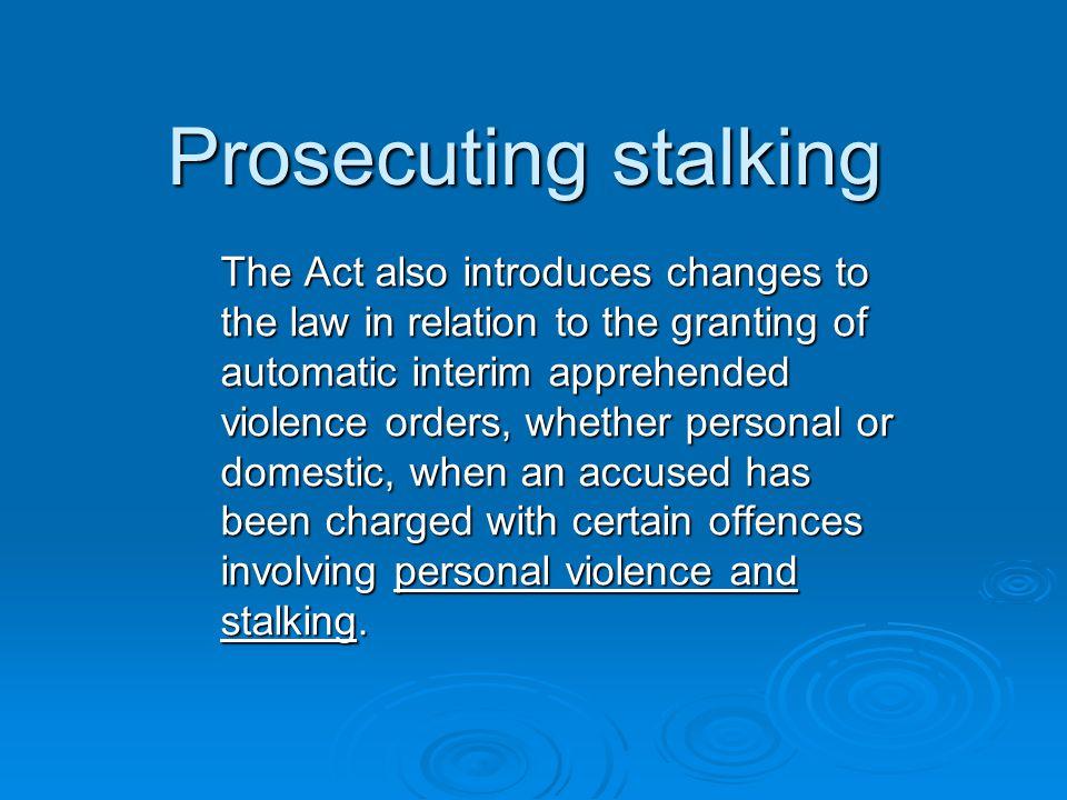 Prosecuting stalking