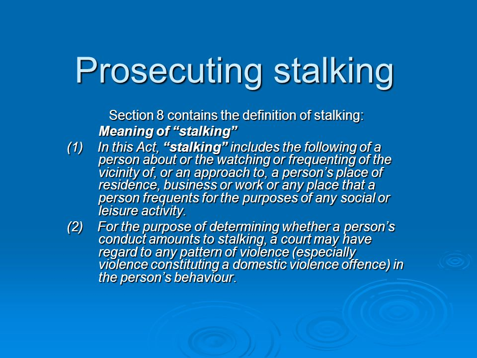 Section 8 contains the definition of stalking: