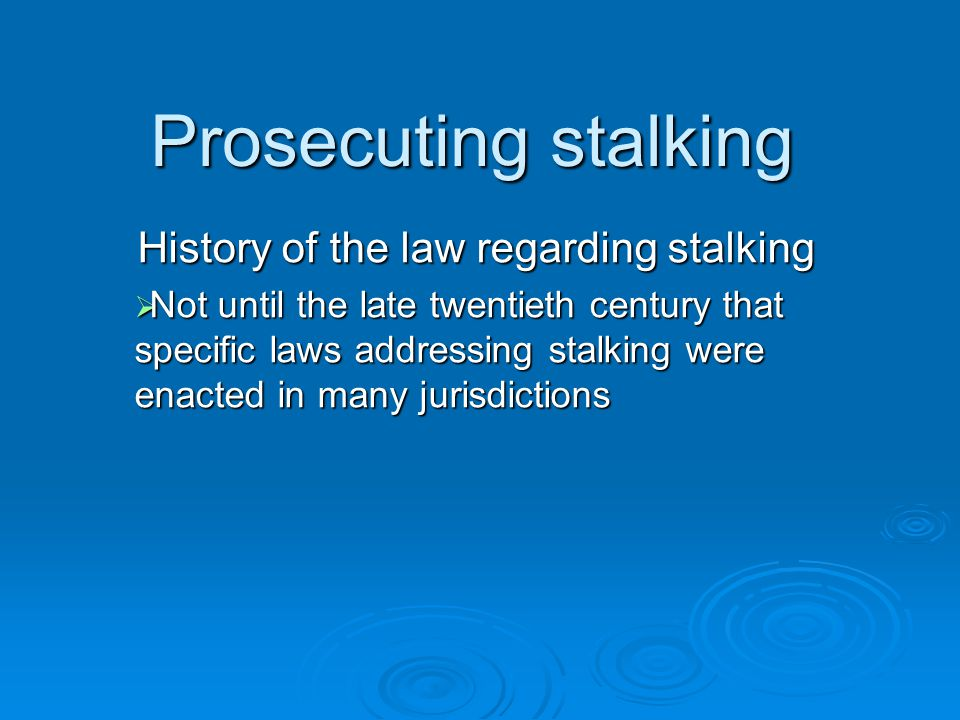 History of the law regarding stalking