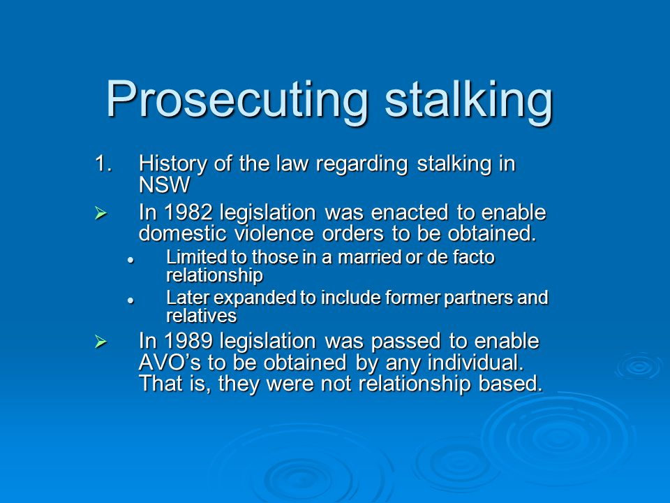 Prosecuting stalking 1. History of the law regarding stalking in NSW