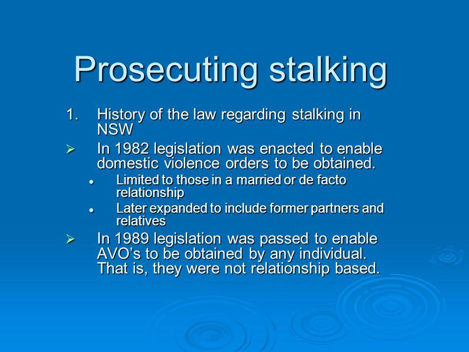 Prosecuting stalking 1. History of the law regarding stalking in NSW